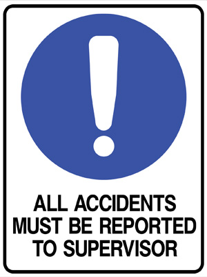 All Accidents Must Be Reported to Supervisor