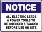 All Electrical Leads And Power Tools To Be Checked And Tagged Before Use On Site