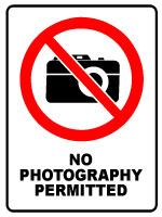 No Photography Permitted